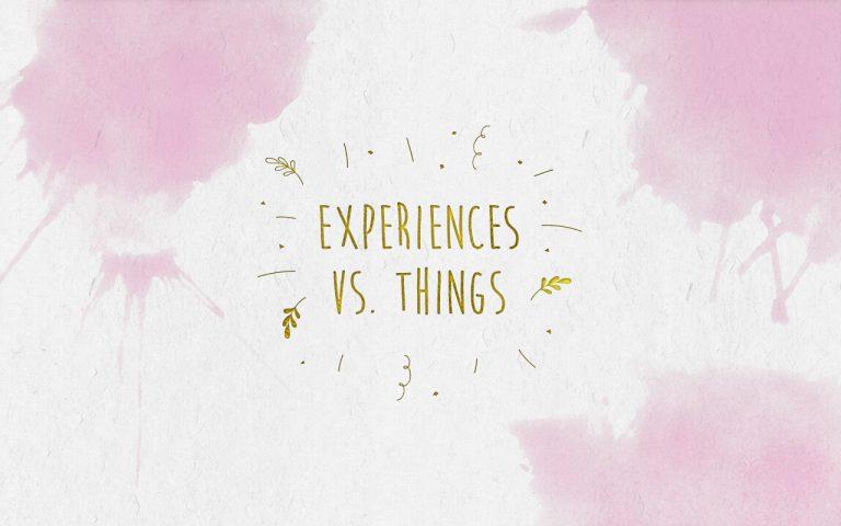 #41: Experiences Vs. Things