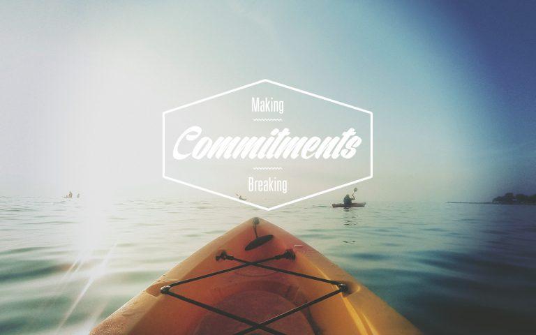 #78: When is it OK to Break a Commitment?